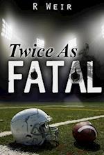 Twice as Fatal af R. Weir