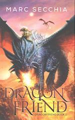 Dragonfriend af Marc Secchia