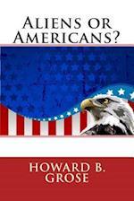 Aliens or Americans? af Howard B. Grose