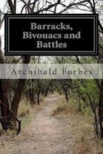 Barracks, Bivouacs and Battles