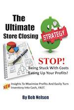 The Ultimate Store Closing Plan