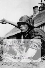 Faces of the Wehrmacht,1939-1945 af Gerry Villani