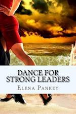 Dance for Strong Leaders