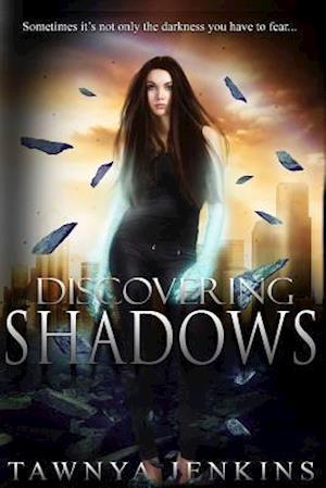 Bog, paperback Discovering Shadows af Tawnya D. Jenkins