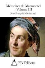 Memoires de Marmontel - Volume III af Jean-Francois Marmontel