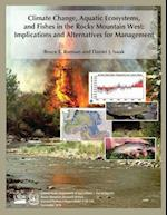 Climate Change, Aquatic Ecosystems, and Fishes in the Rocky Mountain West
