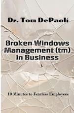 Broken Windows Management in Business
