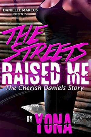 Bog, paperback The Streets Raised Me af Yona Pearson