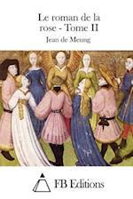 Le Roman de La Rose - Tome II af Jean De Meung