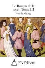 Le Roman de La Rose - Tome III af Jean De Meung