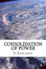 Consolidation of Power af S. Edwards