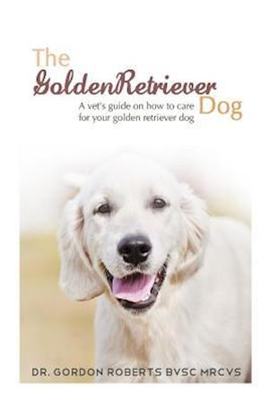 Bog, paperback The Golden Retriever Dog af Gordon Roberts