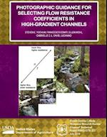 Photographic Guidance for Selecting Flow Resistance Coefficients in High-Gradient Channels