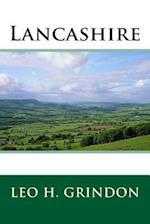 Lancashire af Leo H. Grindon