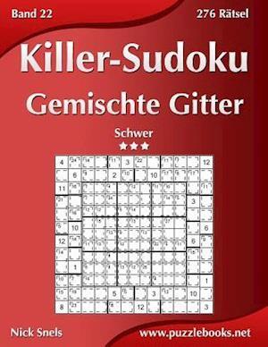 Killer-Sudoku Gemischte Gitter - Schwer - Band 22 - 276 Rätsel