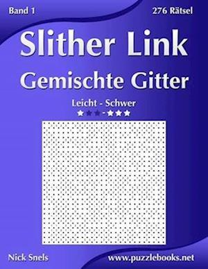 Slither Link Gemischte Gitter - Leicht Bis Schwer - Band 1 - 276 Rätsel