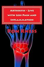 Arthritis - Live with Less Pain and Inflammation