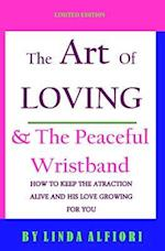 The Art of Loving & the Peaceful Wristband af Linda Alfiori