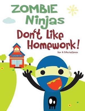 Bog, paperback Zombie Ninjas Don't Like Homework! af . Erika Gutierrez