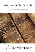 Woman and the Republic af Helen Kendrick Johnson