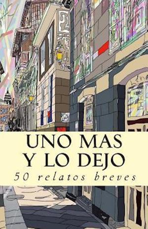 Bog, paperback Uno Mas y Lo Dejo af Varios Autores, J. E. Martinez Freire