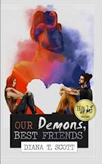 Our Demons, Best Friends af Diana T. Scott