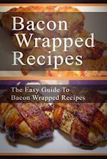 Bacon Wrapped Recipes