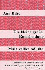 Die Kleine Grosse Entscheidung / Mala Velika Odluka af Ana Bilic