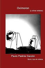 Oximoron af Paulo Padros Garzon