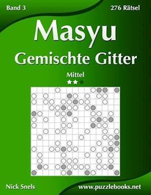 Masyu Gemischte Gitter - Mittel - Band 3 - 276 Rätsel
