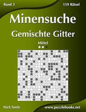 Minensuche Gemischte Gitter - Mittel - Band 3 - 159 Rätsel