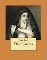 Awful Disclosures af Maria Monk