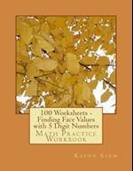 100 Worksheets - Finding Face Values with 5 Digit Numbers