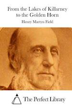 From the Lakes of Killarney to the Golden Horn af Henry Martyn Field