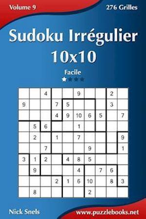 Sudoku Irregulier 10x10 - Facile - Volume 9 - 276 Grilles