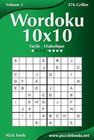 Wordoku 10x10 - Facile a Diabolique - Volume 2 - 276 Grilles