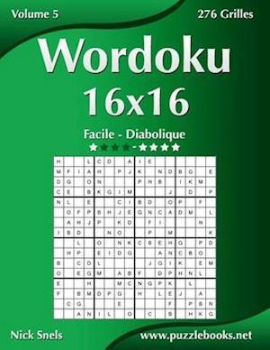 Wordoku 16x16 - Facile a Diabolique - Volume 5 - 276 Grilles