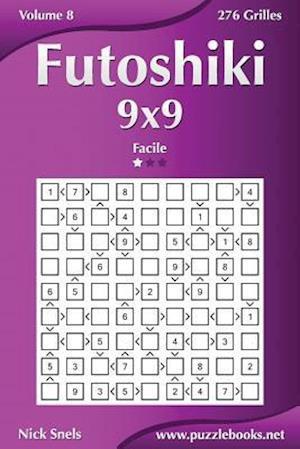 Futoshiki 9x9 - Facile - Volume 8 - 276 Grilles