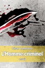 L'Homme Criminel af Cesar Lombroso