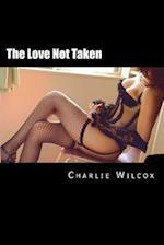 The Love Not Taken