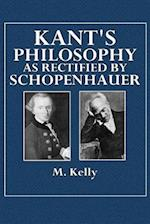 Kant's Philosophy as Rectified by Schopenhauer