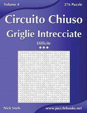 Circuito Chiuso Griglie Intrecciate - Difficile - Volume 4 - 276 Puzzle