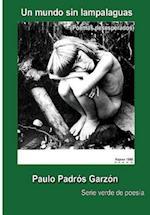 Un Mundo Sin Lampalaguas af Paulo Padros Garzon