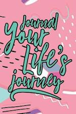 Journal Your Life's Journey