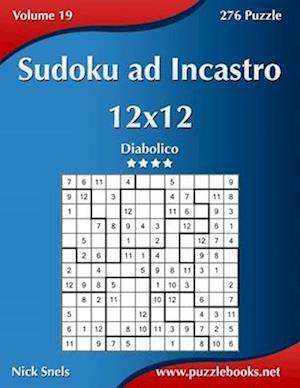 Sudoku Ad Incastro 12x12 - Diabolico - Volume 19 - 276 Puzzle