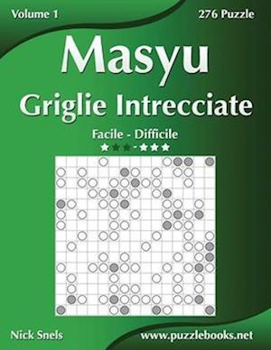 Masyu Griglie Intrecciate - Da Facile a Difficile - Volume 1 - 276 Puzzle