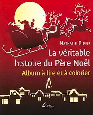 Bog, paperback La Veritable Histoire Du Pere Noel af Nathalie Didier
