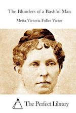 The Blunders of a Bashful Man af Metta Victoria Fuller Victor