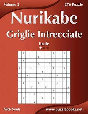 Nurikabe Griglie Intrecciate - Facile - Volume 2 - 276 Puzzle