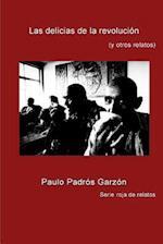 Las Delicias de La Revolucion af Paulo Padros Garzon